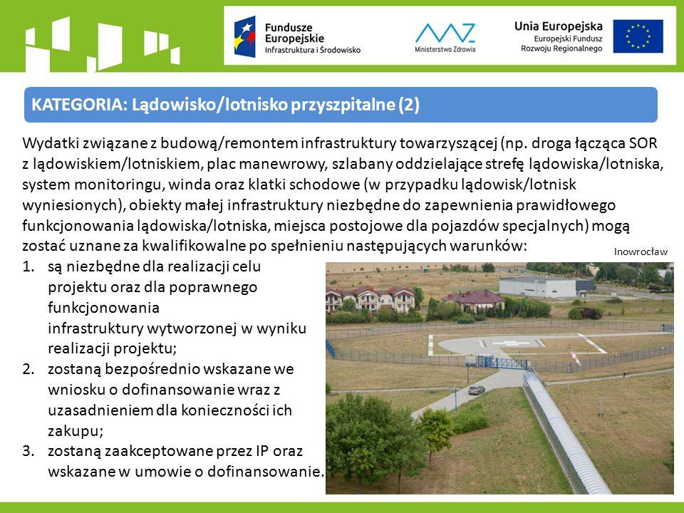 KATEGORIA: Lądowisko/lotnisko przyszpitalne (2) Wydatki związane z budową/remontem infrastruktury towarzyszącej (np.