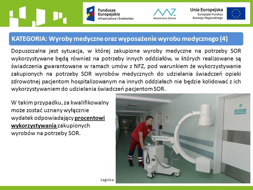 KATEGORIA: Wyroby medyczne oraz wyposażenie wyrobu medycznego (4) Legnica Dopuszczalna jest sytuacja, w której zakupione wyroby medyczne na potrzeby SOR wykorzystywane będą również na potrzeby innych oddziałów, w których realizowane są świadczenia gwarantowane w ramach umów z NFZ, pod warunkiem że wykorzystywanie zakupionych na potrzeby SOR wyrobów medycznych do udzielania świadczeń opieki zdrowotnej pacjentom hospitalizowanym na innych oddziałach nie będzie kolidować z ich wykorzystywaniem do udzielania świadczeń pacjentom SOR.