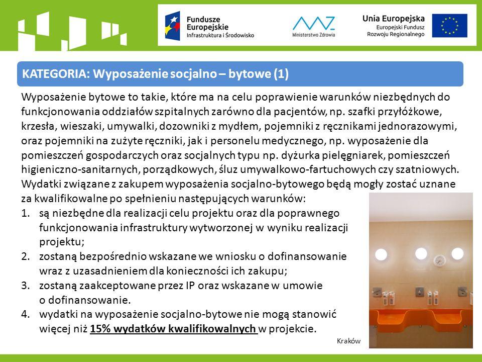 KATEGORIA: Wyposażenie socjalno – bytowe (1) Kraków Wyposażenie bytowe to takie, które ma na celu poprawienie warunków niezbędnych do funkcjonowania oddziałów szpitalnych zarówno dla pacjentów, np.