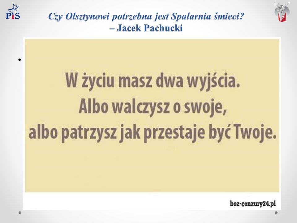 Czy Olsztynowi potrzebna jest Spalarnia śmieci – Jacek Pachucki Lorem ipsum