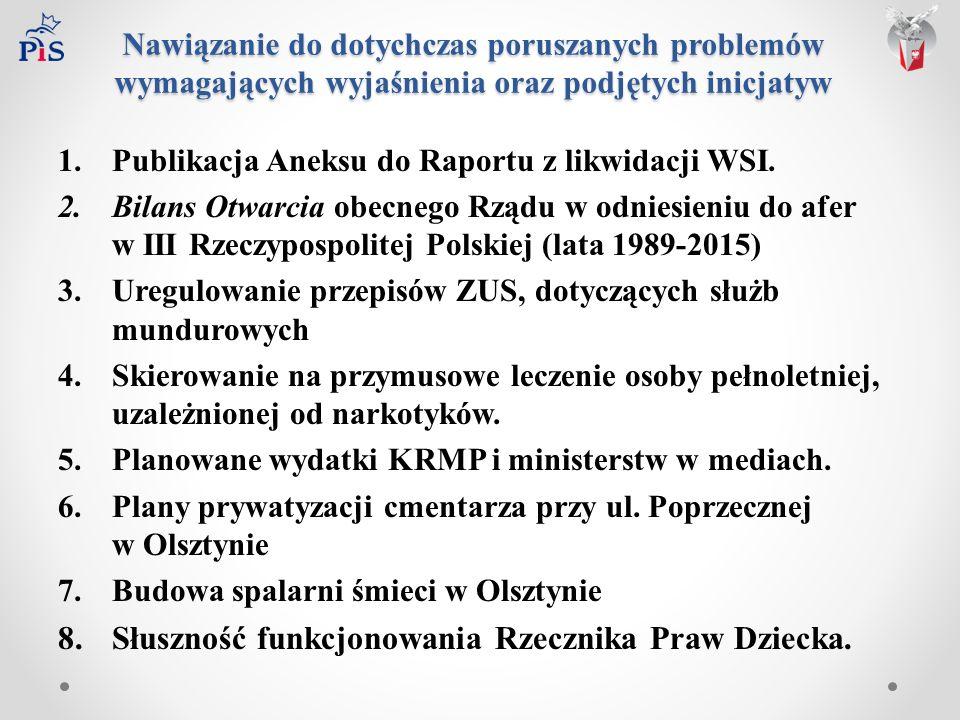 Nawiązanie do dotychczas poruszanych problemów wymagających wyjaśnienia oraz podjętych inicjatyw 1.Publikacja Aneksu do Raportu z likwidacji WSI.