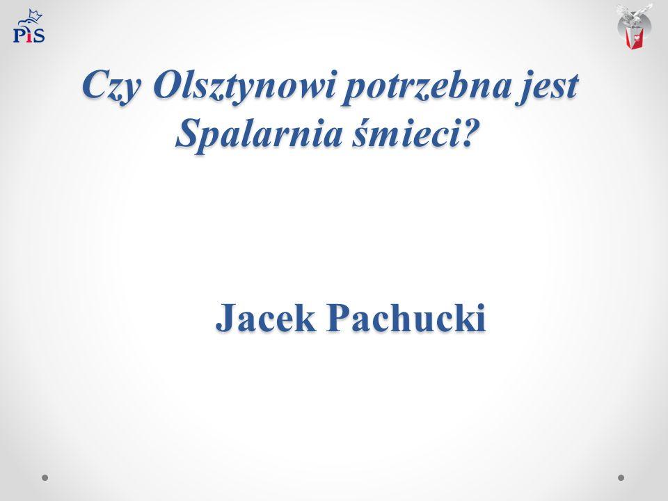 Czy Olsztynowi potrzebna jest Spalarnia śmieci Jacek Pachucki