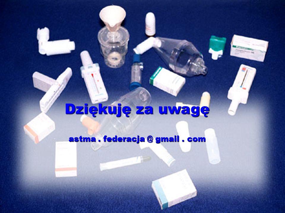 Dziękuję za uwagę astma. federacja @ gmail. com
