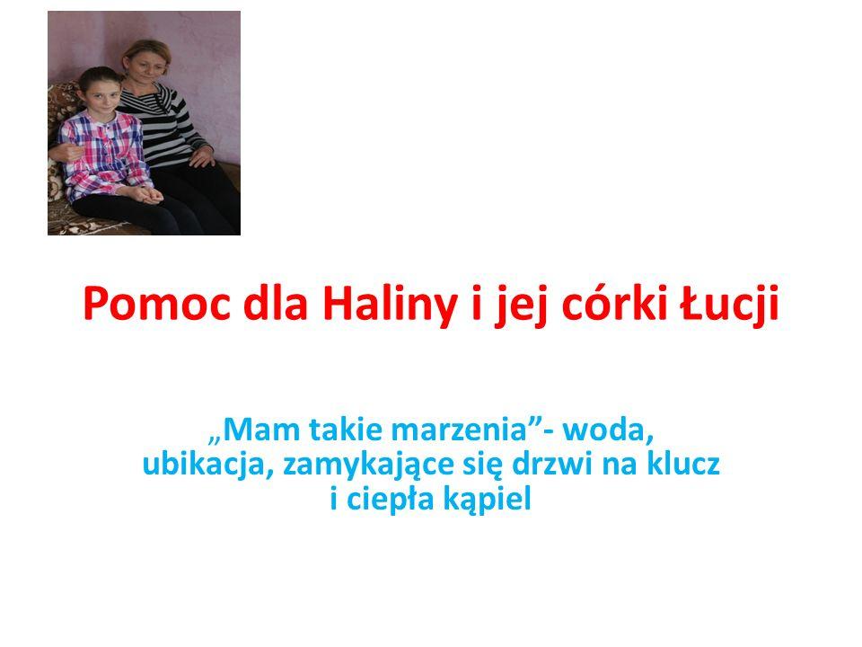 """Pomoc dla Haliny i jej córki Łucji """"Mam takie marzenia - woda, ubikacja, zamykające się drzwi na klucz i ciepła kąpiel"""