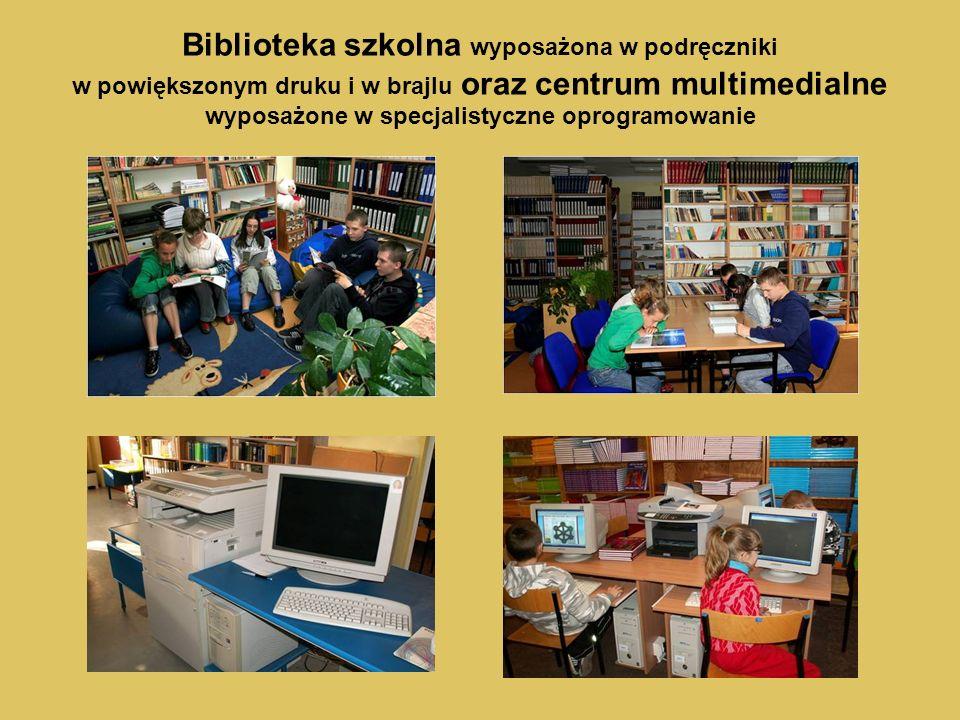 Biblioteka szkolna wyposażona w podręczniki w powiększonym druku i w brajlu oraz centrum multimedialne wyposażone w specjalistyczne oprogramowanie