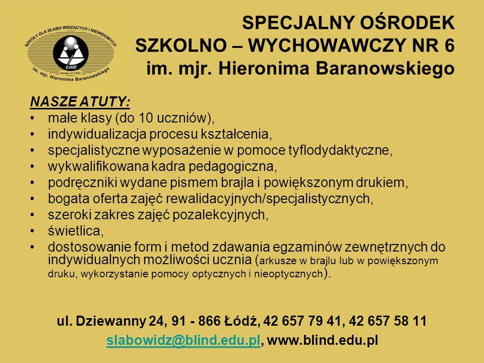SPECJALNY OŚRODEK SZKOLNO – WYCHOWAWCZY NR 6 im. mjr.