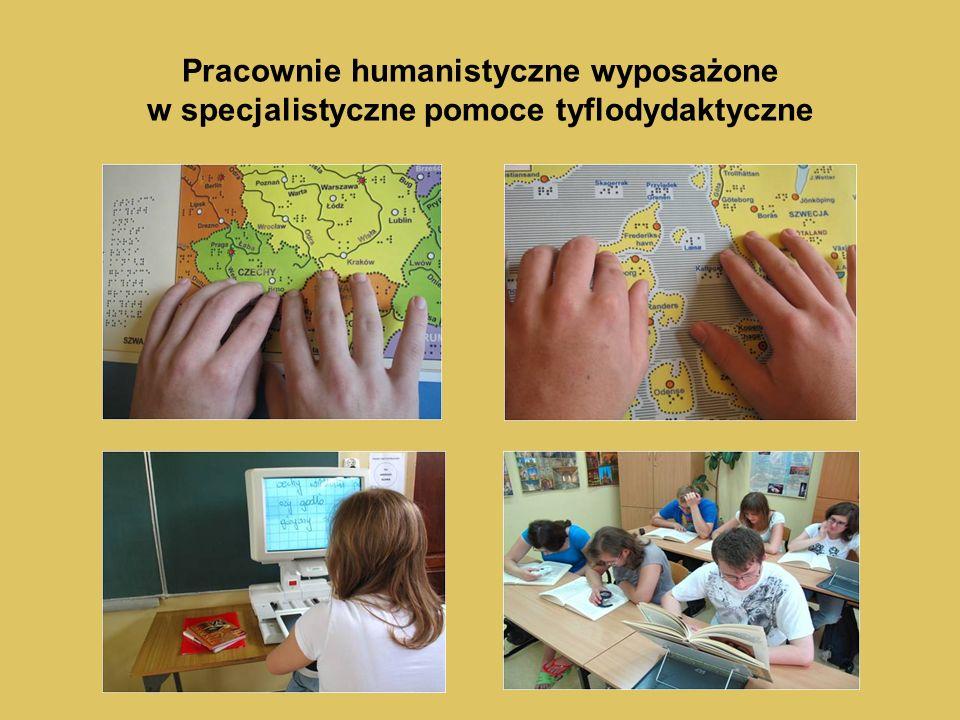 Pracownie humanistyczne wyposażone w specjalistyczne pomoce tyflodydaktyczne