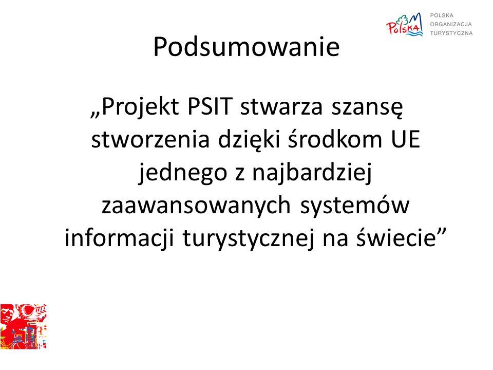 """Podsumowanie """"Projekt PSIT stwarza szansę stworzenia dzięki środkom UE jednego z najbardziej zaawansowanych systemów informacji turystycznej na świeci"""