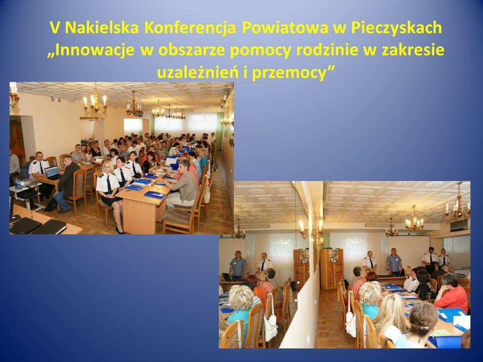 """V Nakielska Konferencja Powiatowa w Pieczyskach """"Innowacje w obszarze pomocy rodzinie w zakresie uzależnień i przemocy"""
