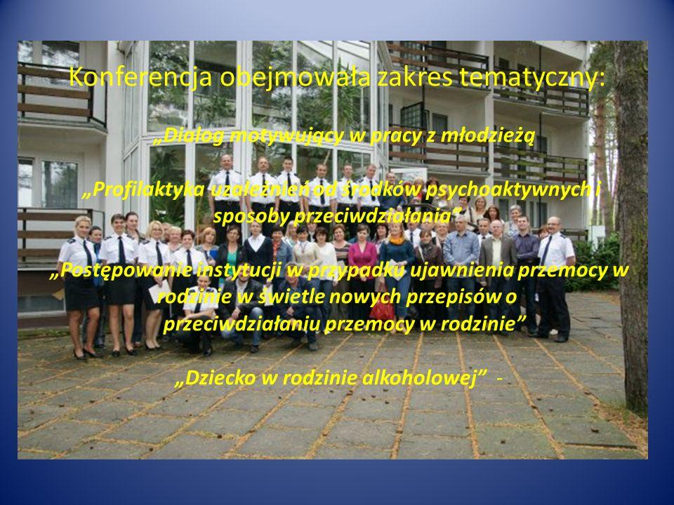 """Konferencja obejmowała zakres tematyczny: """"Dialog motywujący w pracy z młodzieżą """"Profilaktyka uzależnień od środków psychoaktywnych i sposoby przeciw"""