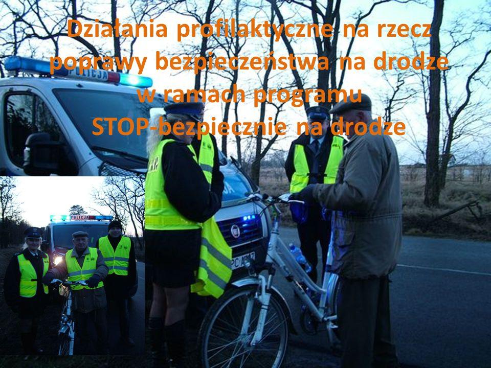 Działania profilaktyczne na rzecz poprawy bezpieczeństwa na drodze w ramach programu STOP-bezpiecznie na drodze