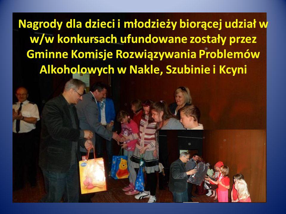 Nagrody dla dzieci i młodzieży biorącej udział w w/w konkursach ufundowane zostały przez Gminne Komisje Rozwiązywania Problemów Alkoholowych w Nakle, Szubinie i Kcyni