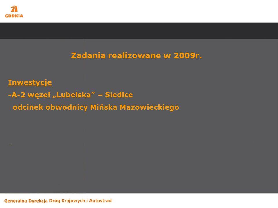 Budowa autostrady A-2 węzeł Lubelska – Siedlce odcinek obwodnicy Mińska Mazowieckiego Zakres robót: budowa obwodnicy na parametrach autostrady o długości ok.