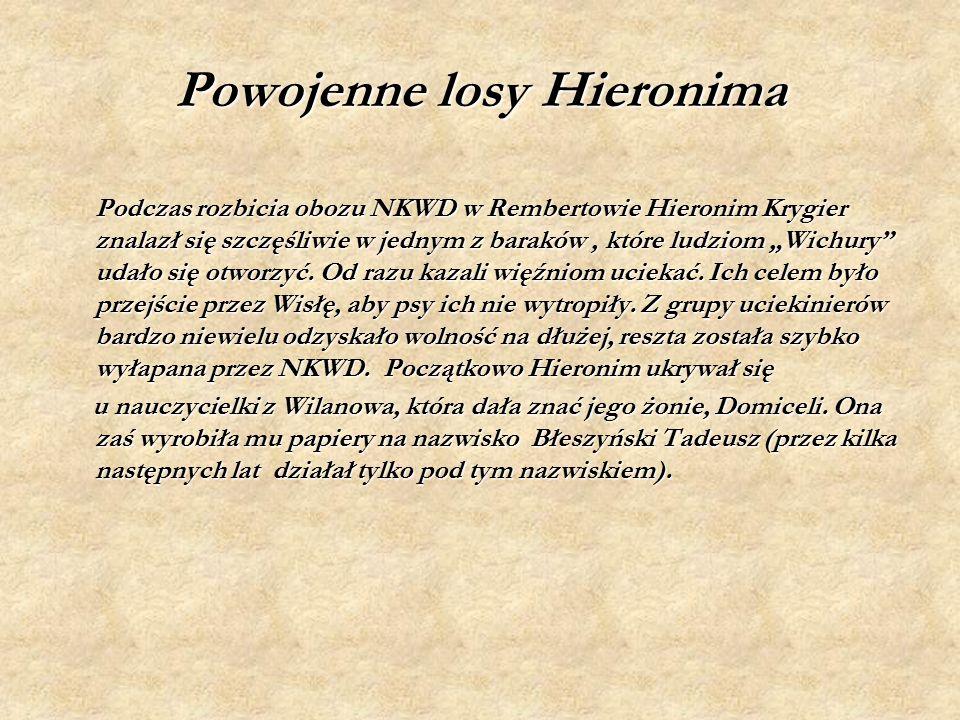 """Powojenne losy Hieronima Podczas rozbicia obozu NKWD w Rembertowie Hieronim Krygier znalazł się szczęśliwie w jednym z baraków, które ludziom """"Wichury udało się otworzyć."""