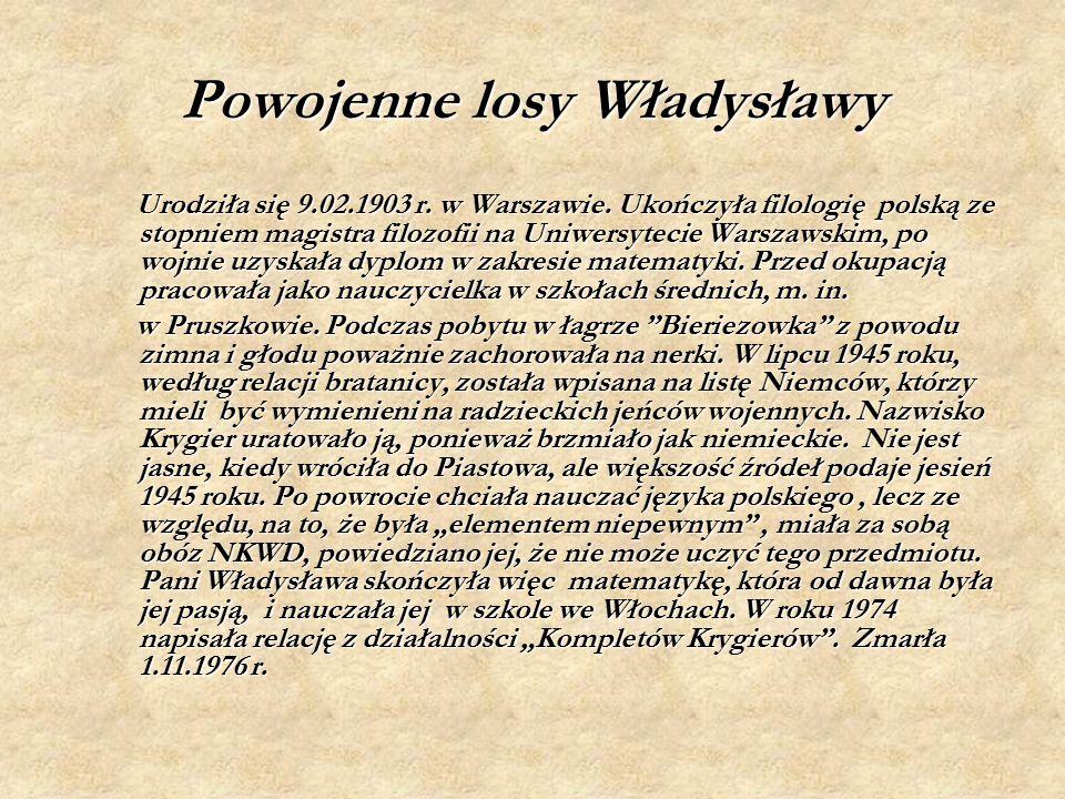 Powojenne losy Władysławy Urodziła się 9.02.1903 r.
