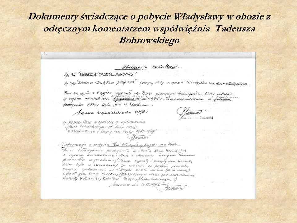 Dokumenty świadczące o pobycie Władysławy w obozie z odręcznym komentarzem współwięźnia Tadeusza Bobrowskiego