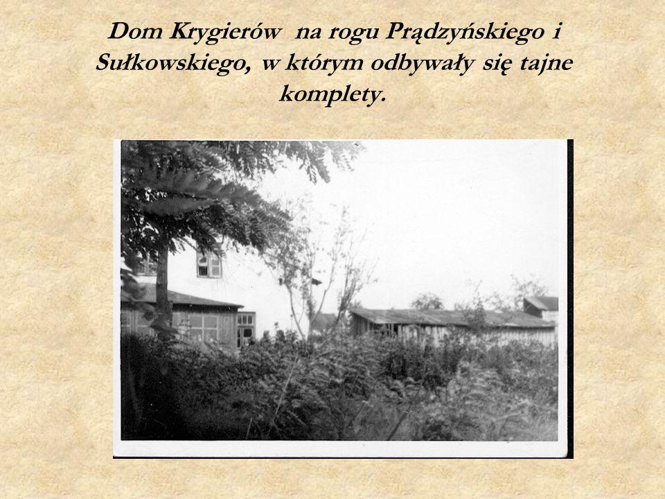 Dom Krygierów na rogu Prądzyńskiego i Sułkowskiego, w którym odbywały się tajne komplety.