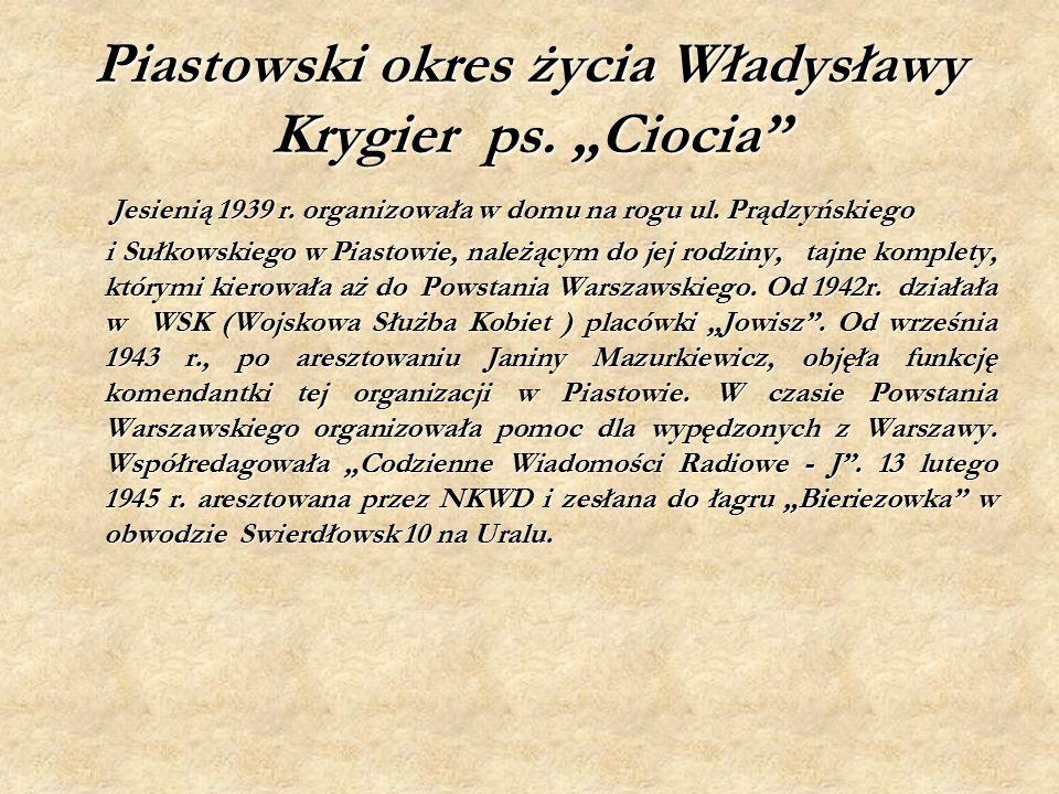 """Piastowski okres życia Władysławy Krygier ps. """"Ciocia Jesienią 1939 r."""