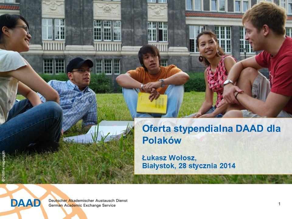1 Oferta stypendialna DAAD dla Polaków Łukasz Wołosz, Białystok, 28 stycznia 2014 © Dörthe Hagenguth