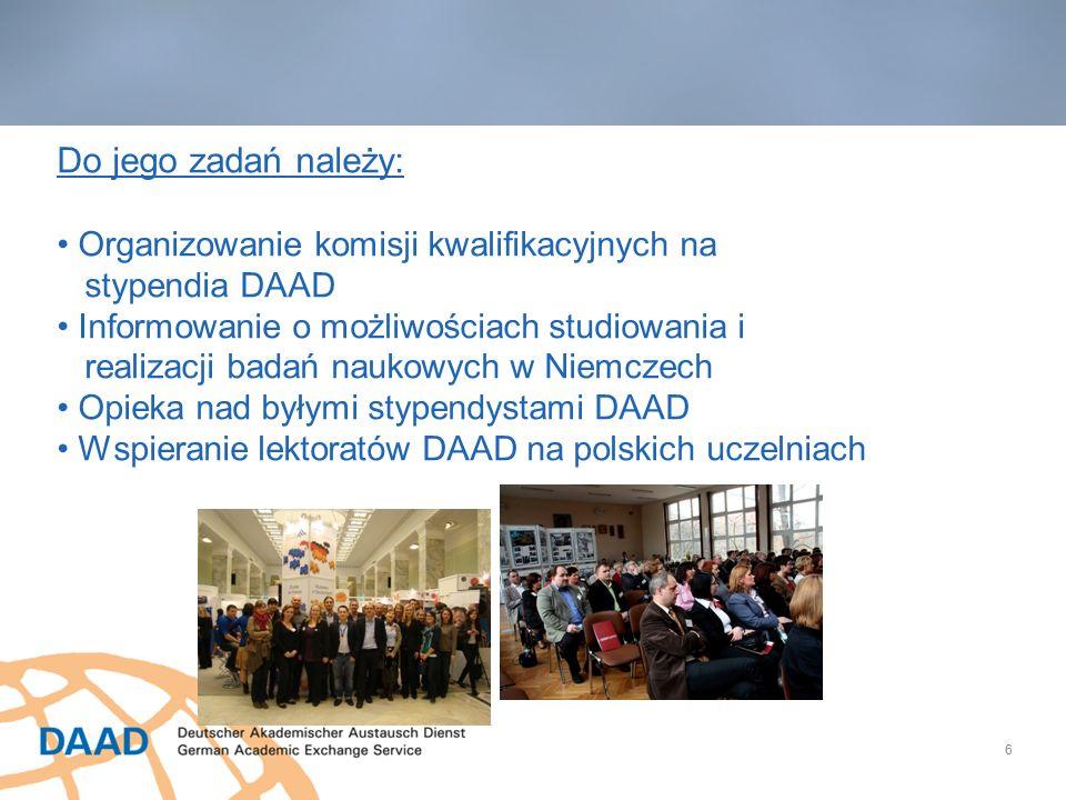 6 Do jego zadań należy: Organizowanie komisji kwalifikacyjnych na stypendia DAAD Informowanie o możliwościach studiowania i realizacji badań naukowych w Niemczech Opieka nad byłymi stypendystami DAAD Wspieranie lektoratów DAAD na polskich uczelniach