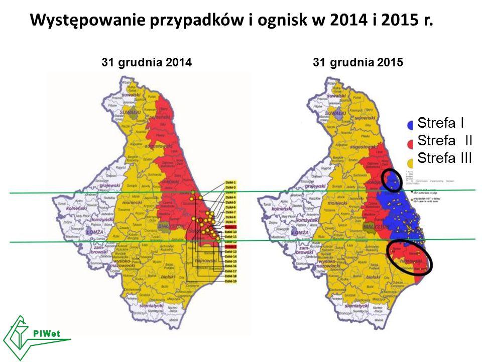 Strefa I Strefa II Strefa III Występowanie przypadków i ognisk w 2014 i 2015 r. 31 grudnia 2014 31 grudnia 2015