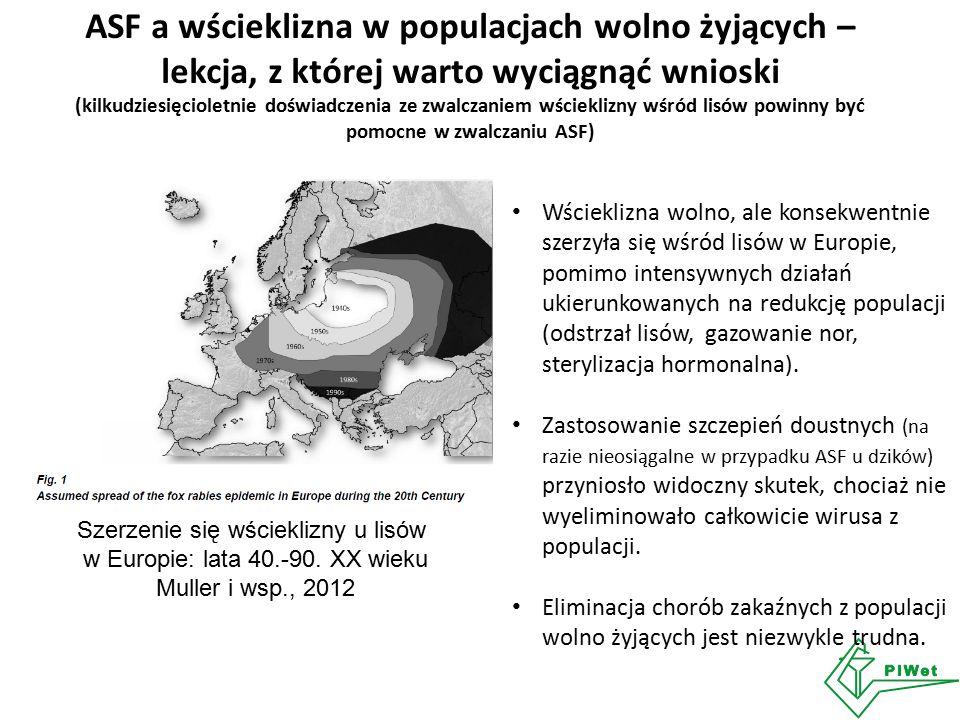 ASF a wścieklizna w populacjach wolno żyjących – lekcja, z której warto wyciągnąć wnioski (kilkudziesięcioletnie doświadczenia ze zwalczaniem wścieklizny wśród lisów powinny być pomocne w zwalczaniu ASF) Szerzenie się wścieklizny u lisów w Europie: lata 40.-90.