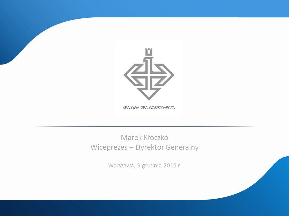 Marek Kłoczko Wiceprezes – Dyrektor Generalny Warszawa, 9 grudnia 2015 r.