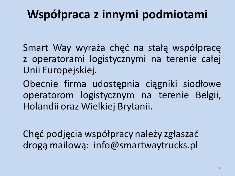 Współpraca z innymi podmiotami Smart Way wyraża chęć na stałą współpracę z operatorami logistycznymi na terenie całej Unii Europejskiej. Obecnie firma