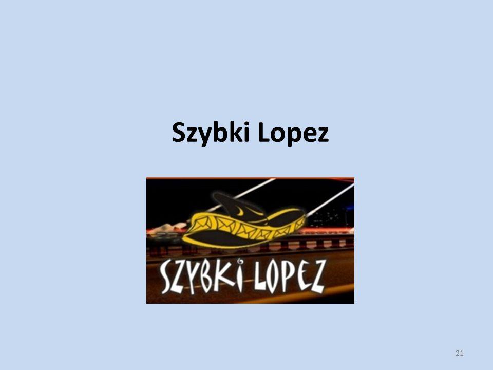 Szybki Lopez 21