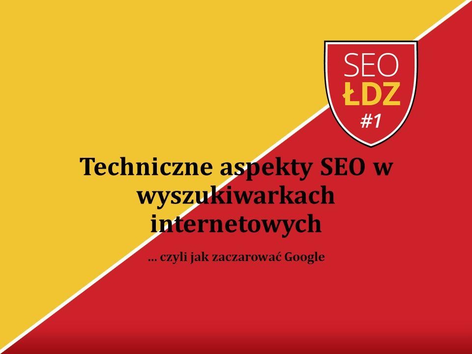 22 A dokładniej będzie o… Czym są treści w kontekście optymalizacji stron internetowych.