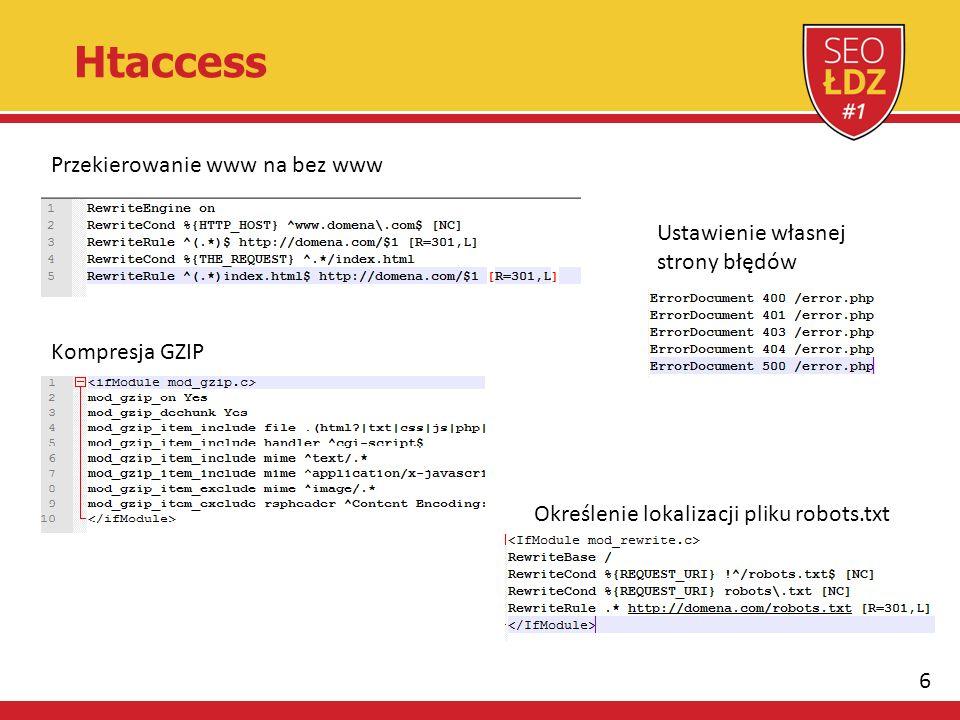 6 Htaccess Przekierowanie www na bez www Kompresja GZIP Ustawienie własnej strony błędów Określenie lokalizacji pliku robots.txt