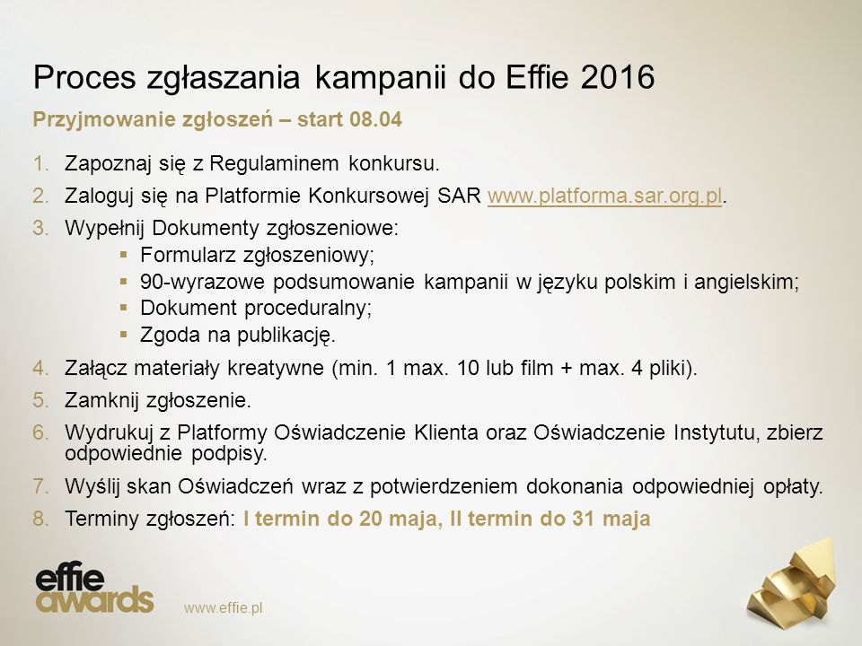 Proces zgłaszania kampanii do Effie 2016 1.Zapoznaj się z Regulaminem konkursu.
