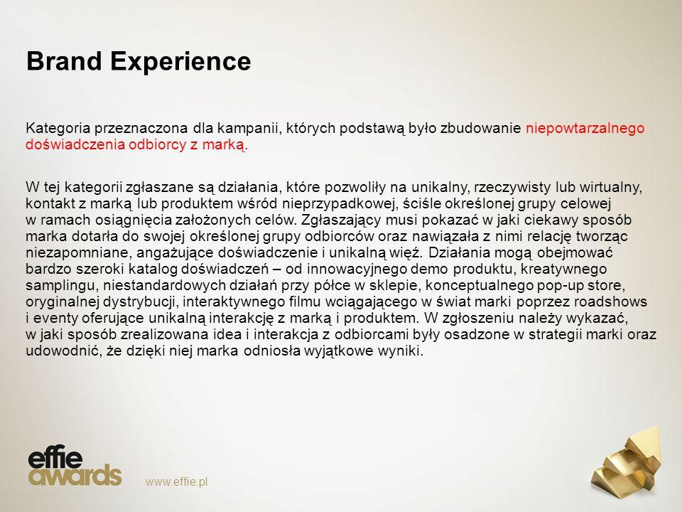 Brand Experience Kategoria przeznaczona dla kampanii, których podstawą było zbudowanie niepowtarzalnego doświadczenia odbiorcy z marką.