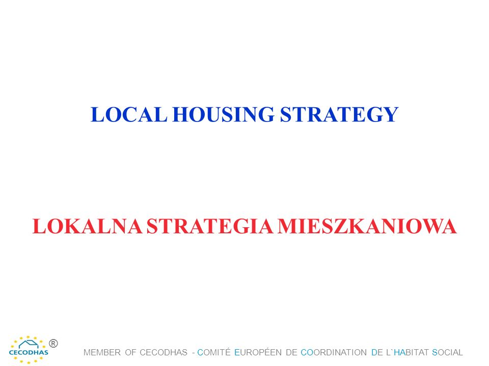 Local housing strategies should include: 1.Description of local rules consistent with the regulations set out in the state housing policy 2.Adaptation of the state regulations to the given local financial and other conditions.