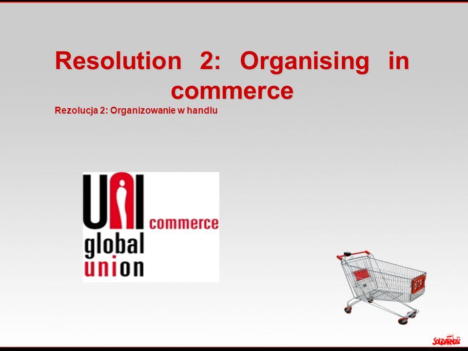 Resolution 2: Organising in commerce Rezolucja 2: Organizowanie w handlu