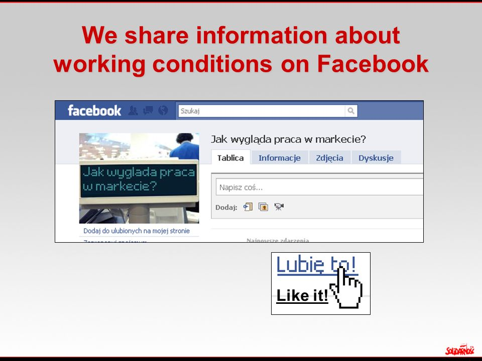 We share information about working conditions on Facebook Like it!