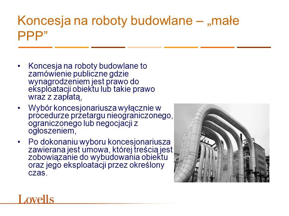 """Koncesja na roboty budowlane – """"małe PPP"""" Koncesja na roboty budowlane to zamówienie publiczne gdzie wynagrodzeniem jest prawo do eksploatacji obiektu"""