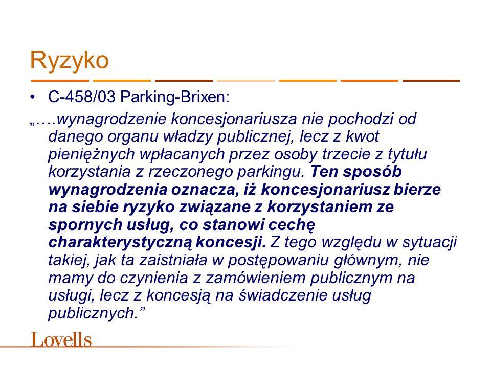 """Ryzyko C-458/03 Parking-Brixen: """"….wynagrodzenie koncesjonariusza nie pochodzi od danego organu władzy publicznej, lecz z kwot pieniężnych wpłacanych"""
