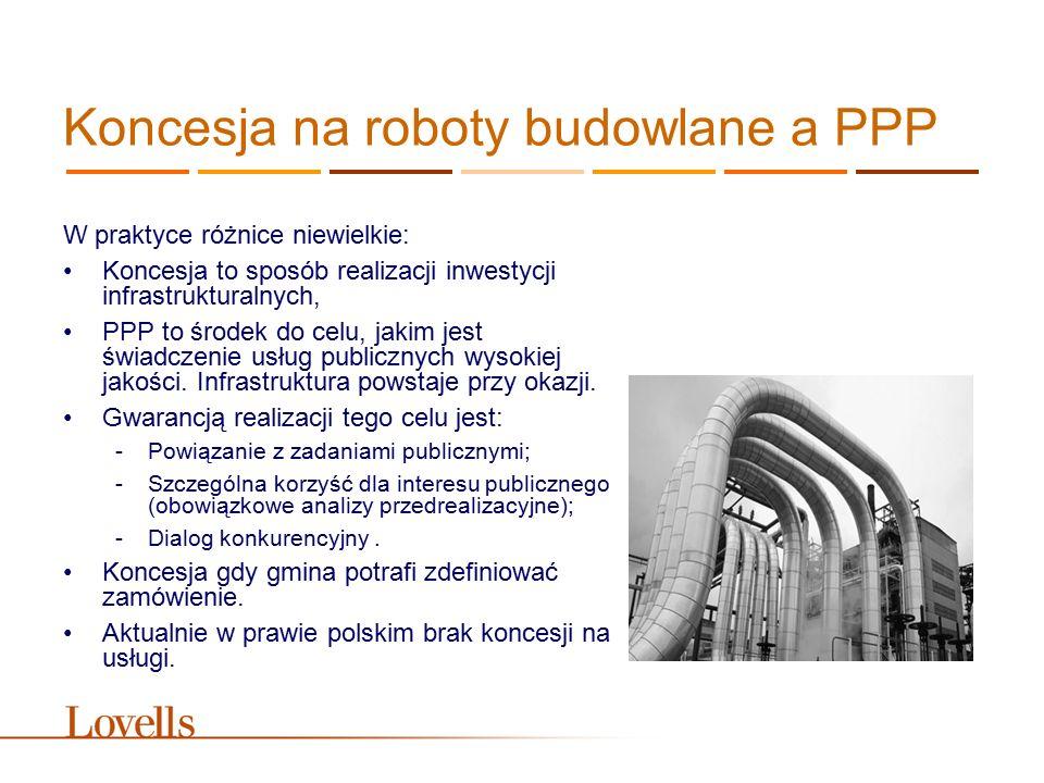Koncesja na roboty budowlane a PPP W praktyce różnice niewielkie: Koncesja to sposób realizacji inwestycji infrastrukturalnych, PPP to środek do celu,
