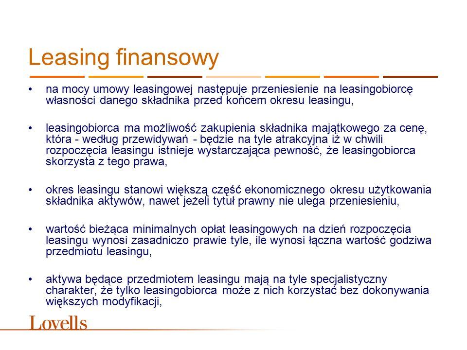 Leasing finansowy na mocy umowy leasingowej następuje przeniesienie na leasingobiorcę własności danego składnika przed końcem okresu leasingu, leasing
