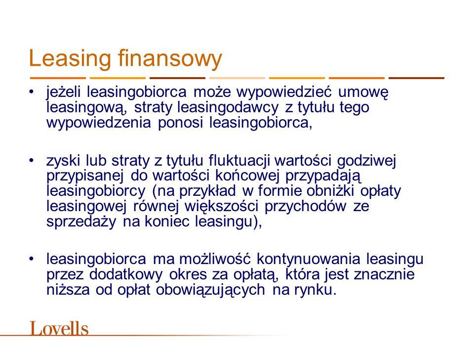Leasing finansowy jeżeli leasingobiorca może wypowiedzieć umowę leasingową, straty leasingodawcy z tytułu tego wypowiedzenia ponosi leasingobiorca, zy
