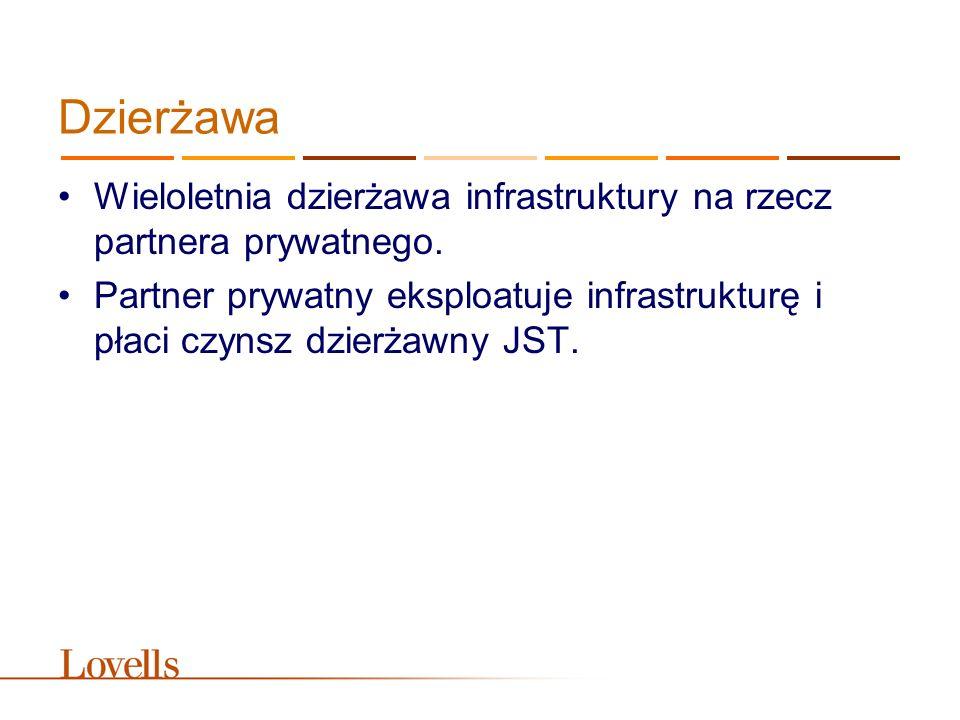 Dzierżawa Wieloletnia dzierżawa infrastruktury na rzecz partnera prywatnego. Partner prywatny eksploatuje infrastrukturę i płaci czynsz dzierżawny JST