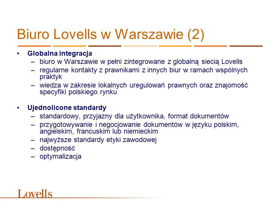 Biuro Lovells w Warszawie (2) Globalna integracja –biuro w Warszawie w pełni zintegrowane z globalną siecią Lovells –regularne kontakty z prawnikami z