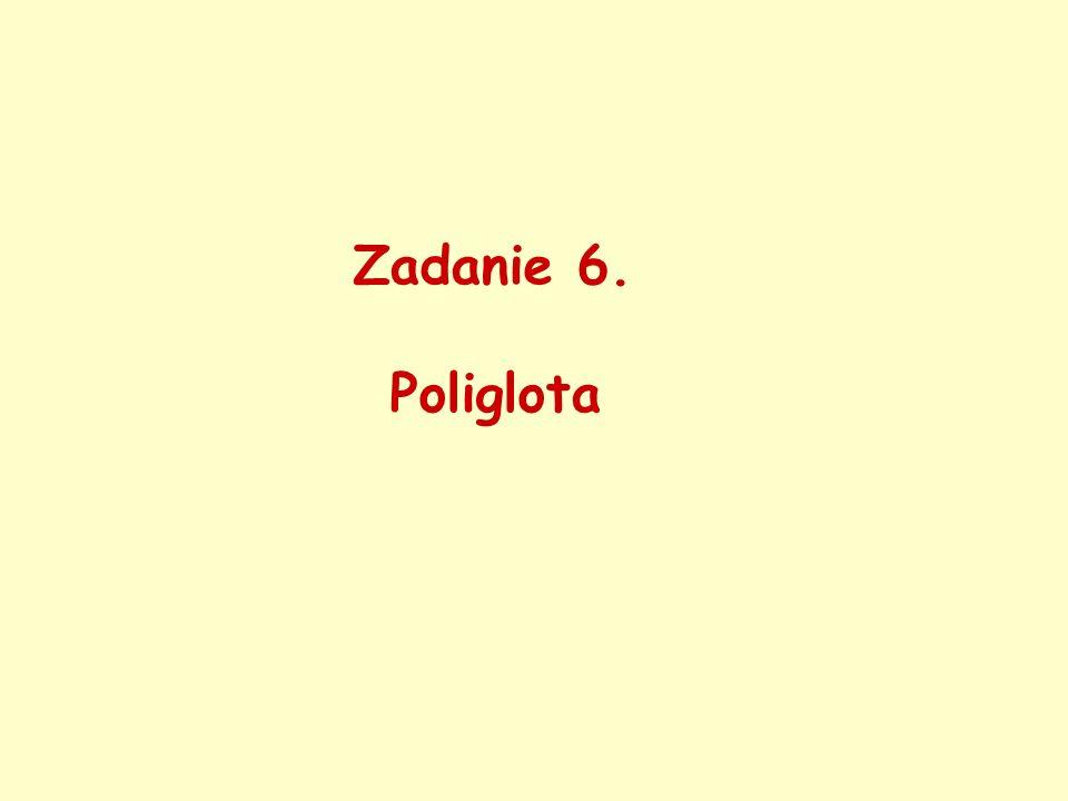 Zadanie 6. Poliglota