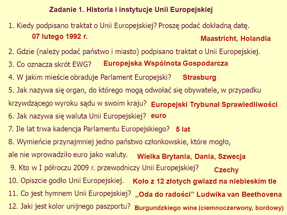 1. Kiedy podpisano traktat o Unii Europejskiej. Proszę podać dokładną datę.