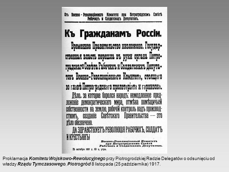 Proklamacja Komitetu Wojskowo-Rewolucyjnego przy Piotrogrodzkiej Radzie Delegatów o odsunięciu od władzy Rządu Tymczasowego, Piotrogród 8 listopada (2