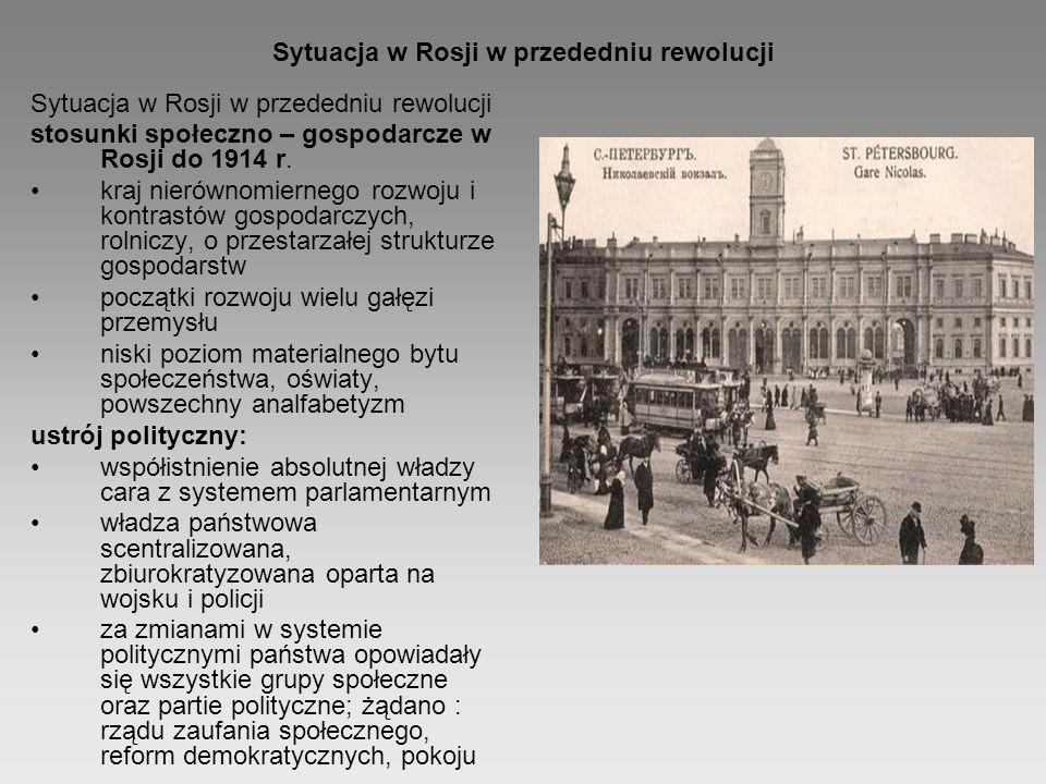 Sytuacja w Rosji w przededniu rewolucji stosunki społeczno – gospodarcze w Rosji do 1914 r. kraj nierównomiernego rozwoju i kontrastów gospodarczych,