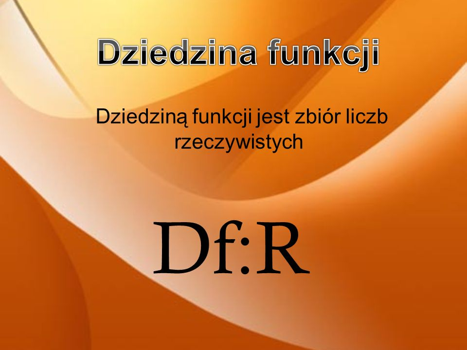 W skład własności wchodzą: a)Dziedzina – D:R b)Zbiór wartości- Zw c)Miejsca zerowe – X 0 d)Monotoniczność - funkcja rosnąca, malejąca i stała e) Najwi
