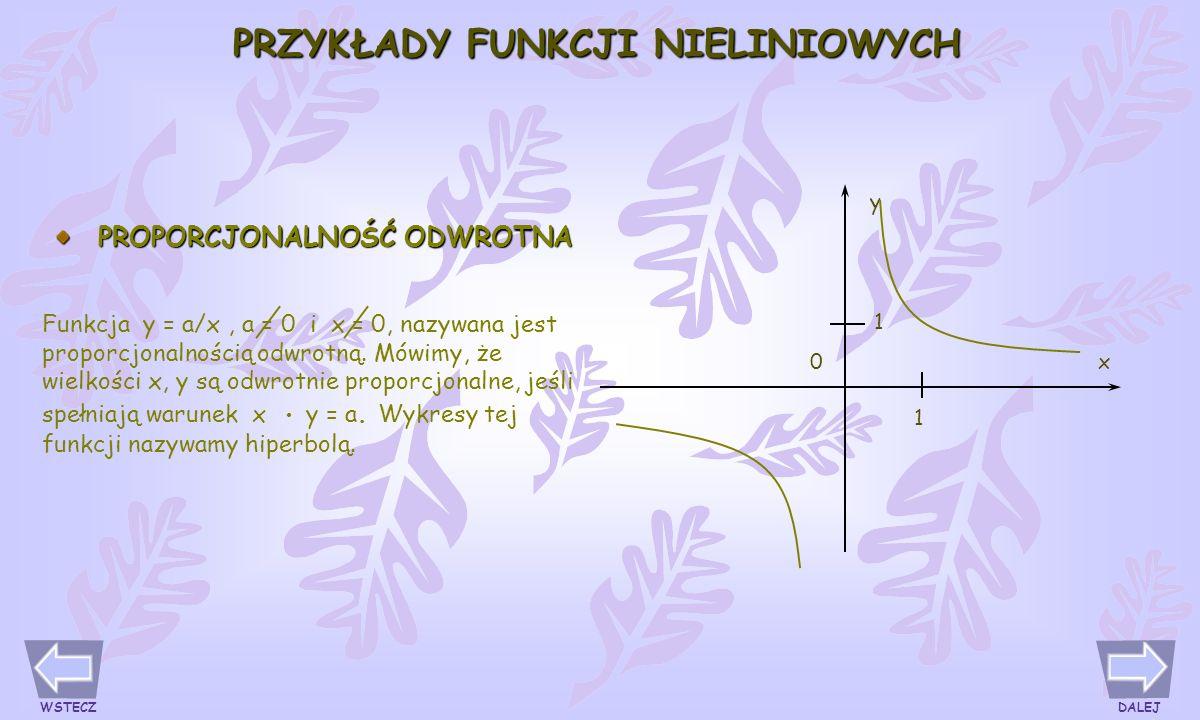 PROPORCJONALNOŚĆ PROSTA 1 1 0x y Jeżeli we wzorze określającym funkcję liniową y = ax + b mamy a = 0 oraz b = 0, to wzór ten opisuje proporcjonalność prosta y = ax.