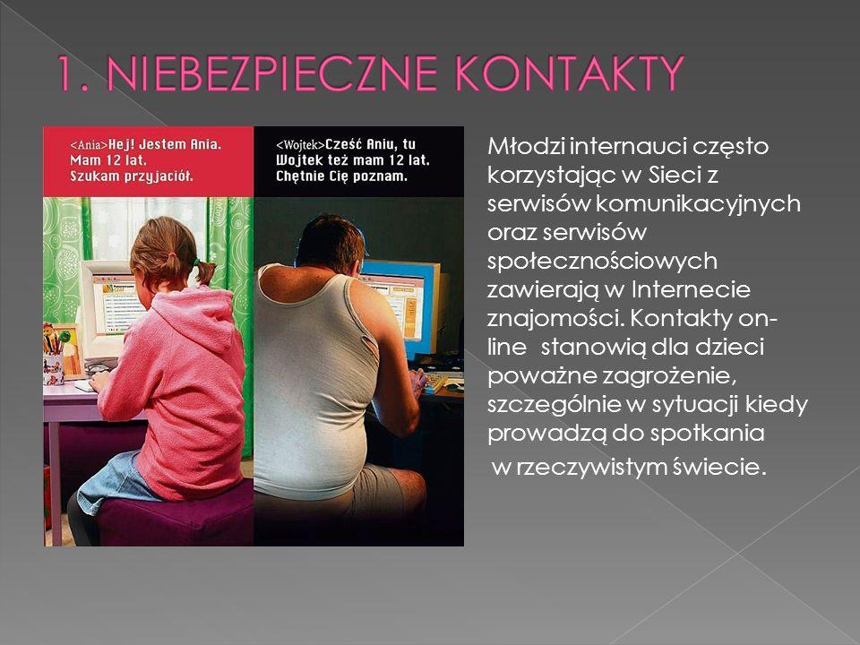 Młodzi internauci często korzystając w Sieci z serwisów komunikacyjnych oraz serwisów społecznościowych zawierają w Internecie znajomości.